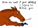 How To Tell if Your Horse is Trying To Kill You